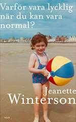 Omslagsbild till boken Varför vara lycklig när du kan vara normal.