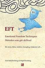 Omslagsbild till EFT: Emotional Freedom Techniques - metoden som gör skillnad.