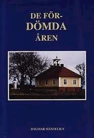 Bokomslag till De fördömda åren av Dagmar Måntelius