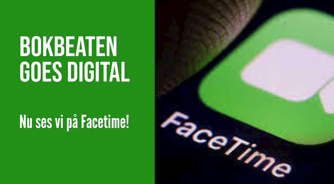 Bokbeaten goes digital, nu ses vi på Facetime